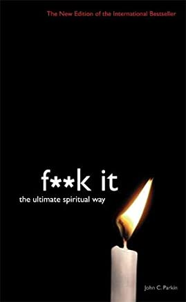 Fuck It: The Ultimate Spiritual Way
