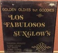 Golden Oldies but Goodies Los Fabulosos Sunglows