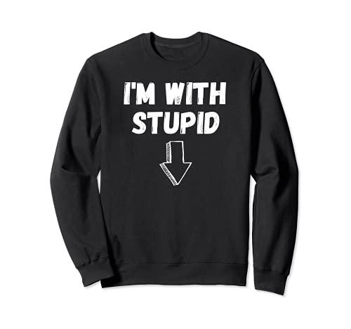 I'm With Stupid, Flecha abajo, divertida broma, divertido disfraz Sudadera