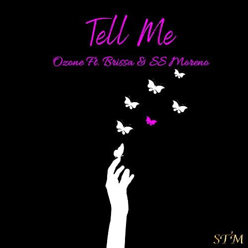 Tell Me (feat. Brissa & SS Moreno)
