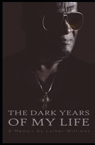 The Dark Years of My Life: A memoir by Luther Williams