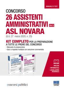 Concorso 26 ASSISTENTI AMMINISTRATIVI Asl Novara (CAT. C) (G.U. 27 Marzo 2020, N. 25) - Kit Completo Per La Preparazione a tutte Le Prove del Concorso