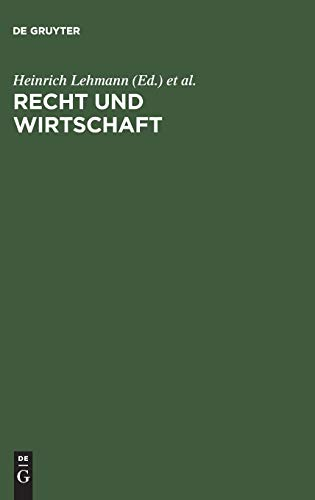 Recht und Wirtschaft: Festschrift für Justus Wilhelm Hedemann zu seinem 80. Geburtstag am 24. April 1958