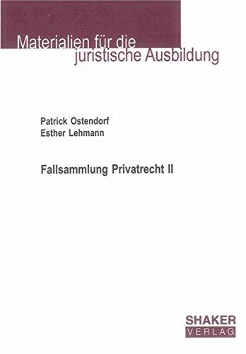 Fallsammlung Privatrecht II (Materialien für die juristische Ausbildung)