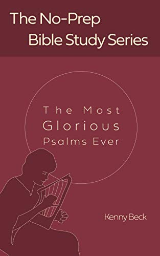 The Most Glorious Psalms Ever (The No-Prep Bible Study Series Book 2) (English Edition)