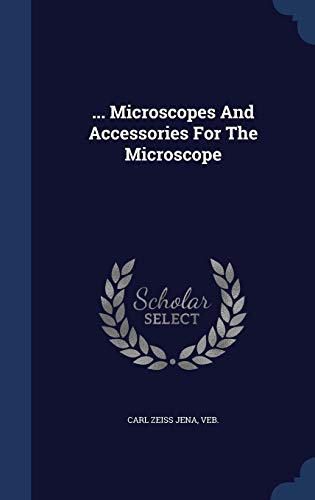 ... Microscopes and Accessories for the Microscope