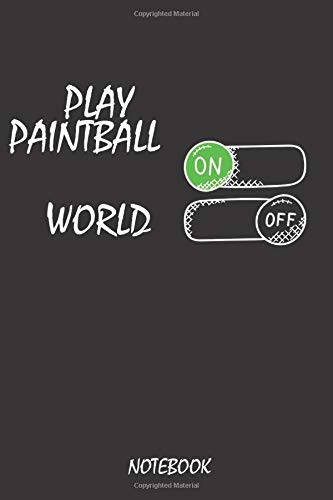 Play paintball On Word Off Notebook: Journal or Planner for  Play paintball Lovers / Play paintball Gift,(Inspirational Notebooks, Style Design , Diary, Composition Book),  Lined Journal