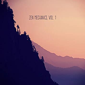 Zen Mechanics, Vol. 1