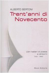 Trent'anni di Novecento. Libri italiani di poesia e dintorni (1971-2000)