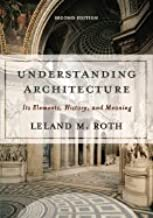 Understanding Architecture Its Elements, History, & Meaning, 2ND EDITION
