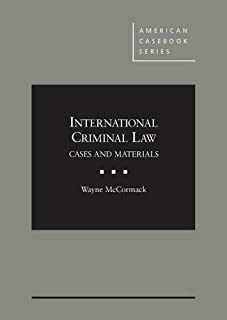 International Criminal Law, Cases and Materials