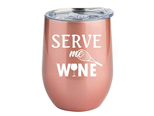 Tennis Gifts for Women | Serve Me Wine |12oz Rose Gold Wine/Coffee Steel Travel Tumbler/Mug w Sliding Lid | Funny Tennis Player Themed Wine Glass Gifts | by Globodyne Tumblers