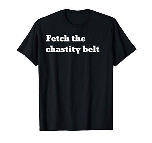Fetch the chastity belt T-Shirt