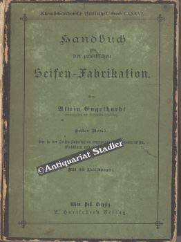 Handbuch der praktischen Seifen-Fabrikation. 2 Bände in einem Band.