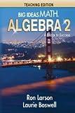 Big Ideas Math A Bridge To Success Algebra 2: Teaching Edition 2015
