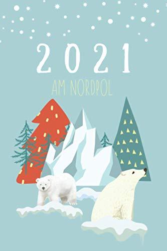 Kalender für Kinder 2021 - AM NORDPOL im blau: Buchkalender, Taschenkalender, Tageskalender, Terminkalender, Am Nordpol - schwarz/weiss