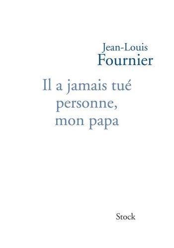 Il a jamais tué personne mon papa (Littérature Française) (French Edition)
