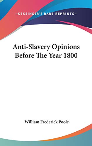 Anti-Slavery Opinions Before The Year 1800