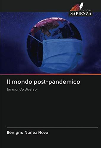 Il mondo post-pandemico: Un mondo diverso