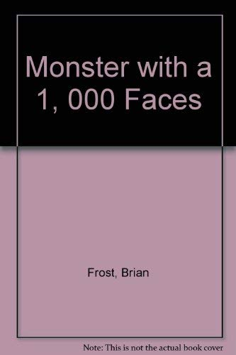 Monster With a 1,000 Faces