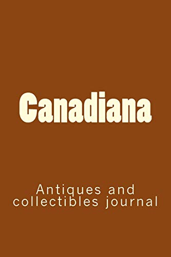 Compare Textbook Prices for Canadiana: Antiques and collectibles journal  ISBN 9781725623101 by Carver, Anthony R