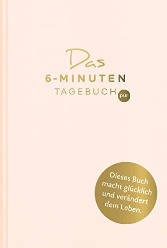Das 6-Minuten-Tagebuch pur (orchidee): Ein Buch, das dein Leben verändert