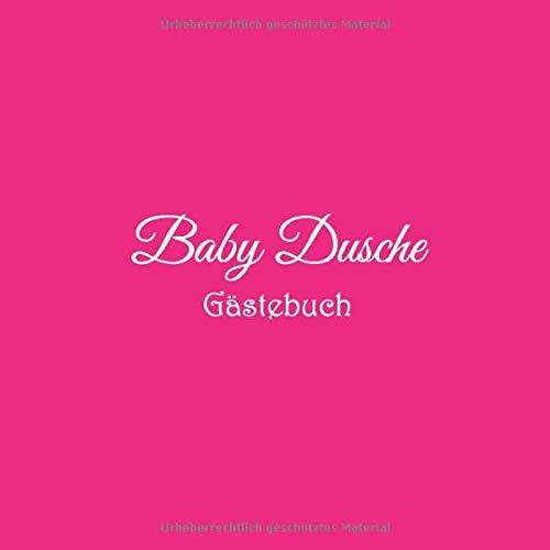 Baby Dusche Gästebuch: Gästebuch für Baby Shower mit 100 weiße Seiten babys erstes gästebuch blanko babyparty party deko ideen geschenkideen ... Dusche Gästebuch jungen mädchen buch, Band 3)