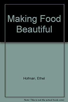 Making Food Beautiful 0914788582 Book Cover