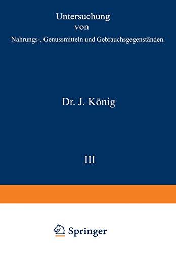 Untersuchung von Nahrungs-, Genussmitteln und Gebrauchsgegenständen: I. Teil. Allgemeine Untersuchungsverfahren (Chemie der menschlichen Nahrungs- und Genussmittel (3), Band 3)