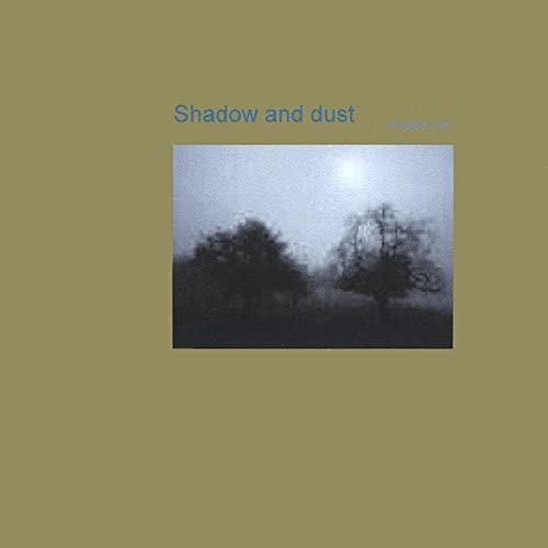Shadow and Dust