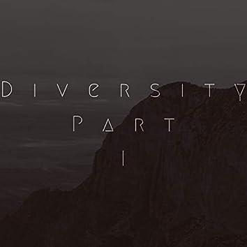 Diversity, Pt. 1