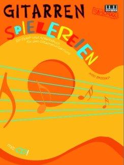 GITARREN SPIELEREIEN - arrangiert für Gitarre - mit CD [Noten / Sheetmusic] Komponist: BRZOSKA INGO
