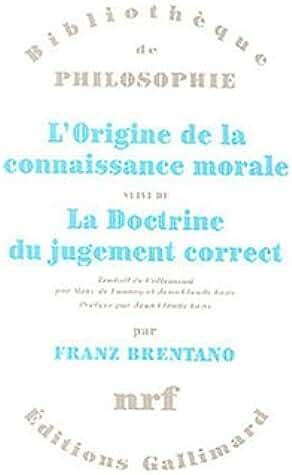 """L'Origine de la connaissance morale, suivi de """"La Doctrine du jugement correct"""""""