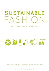 Sustainable Fashion,: Past, Present and Future