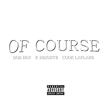 Of Course (feat. Doe Boy & Cook Laflare)