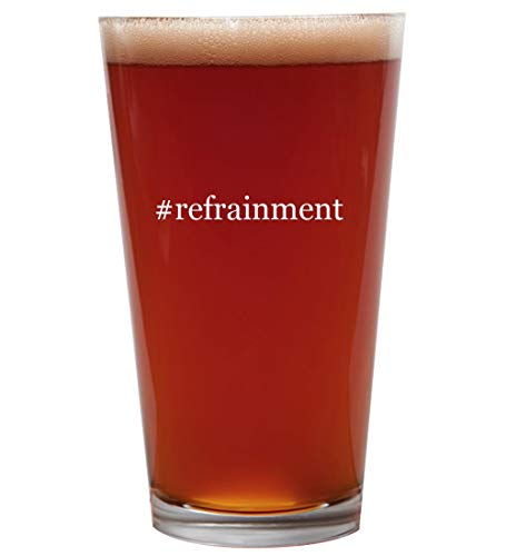 #refrainment - 16oz Beer Pint Glass Cup