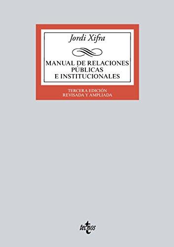 Manual de Relaciones Públicas e Institucionales: Tercera edición (Derecho - Biblioteca Universitaria...