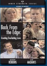 Anthony Robbins- Back From the Edge: Creating Everlasting Love [DVD] (Inner Strength Series)