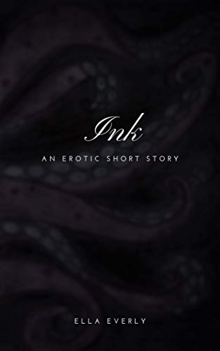 Ink: An Erotic Short Story