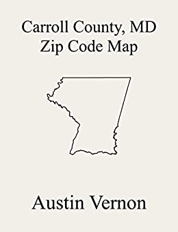amazon com carroll county maryland zip code map includes 13 mount airy 1 taneytown 4 woolerys 7 westminster 10 middleburg 5 freedom 9 franklin 14 6 manchester 8 hampstead 11 new wi ebook vernon austin kindle store amazon com