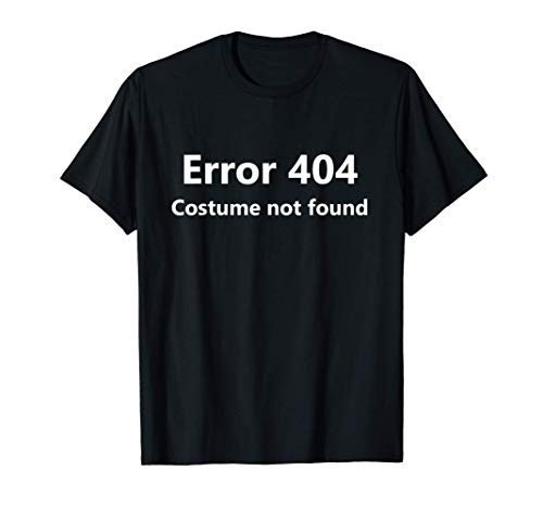 Error 404 Costume Not Found T-Shirt Funny Lazy Halloween T-Shirt