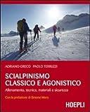 Scialpinismo classico e agonistico. Allenamento, tecnica, materiali e sicurezza...