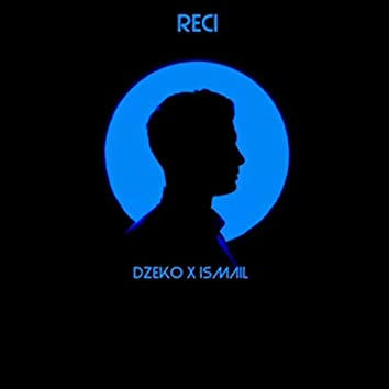 Reci (feat. Ismail)