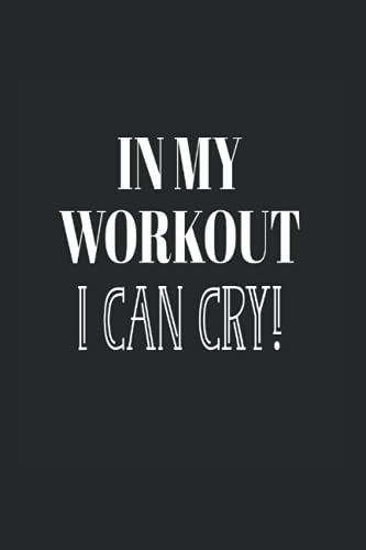 my workout -workout cry: Din A6 workout cry Notizbuch crying during workout Geschenk mit 120 Seiten