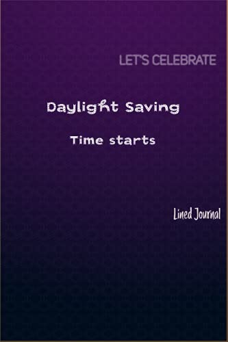 Daylight Saving Time starts Journal | Luxury Decorative: Daylight Saving Time starts Journal/Notebook with Fancy Purple Cover | 120 Pages | Black Lined Journal | 6