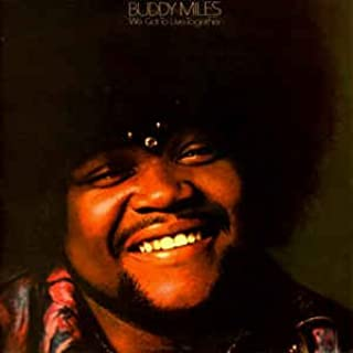 buddy miles we got to live together