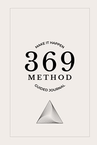 369 Manifesting Journal: A 93 Day Guided Workbook