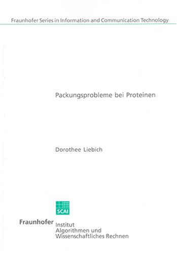 Packungsprobleme bei Proteinen (Fraunhofer Series in Information and Communication Technology)