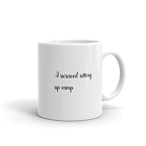 Taza de café romántica de cerámica, taza de té, taza humorística – I Survived Setting up Camp Traveling Regalo para Amigos Amantes 11 oz