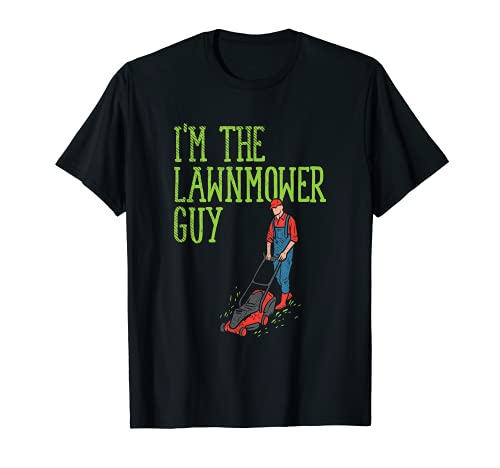 Hombre Soy el Cortacésped Guy I Cuidado del Césped Para Jardineros Camiseta